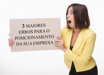 Conheça os 3 erros para o posicionamento da sua empresa